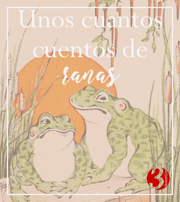 Unos cuantos cuentos de ranas