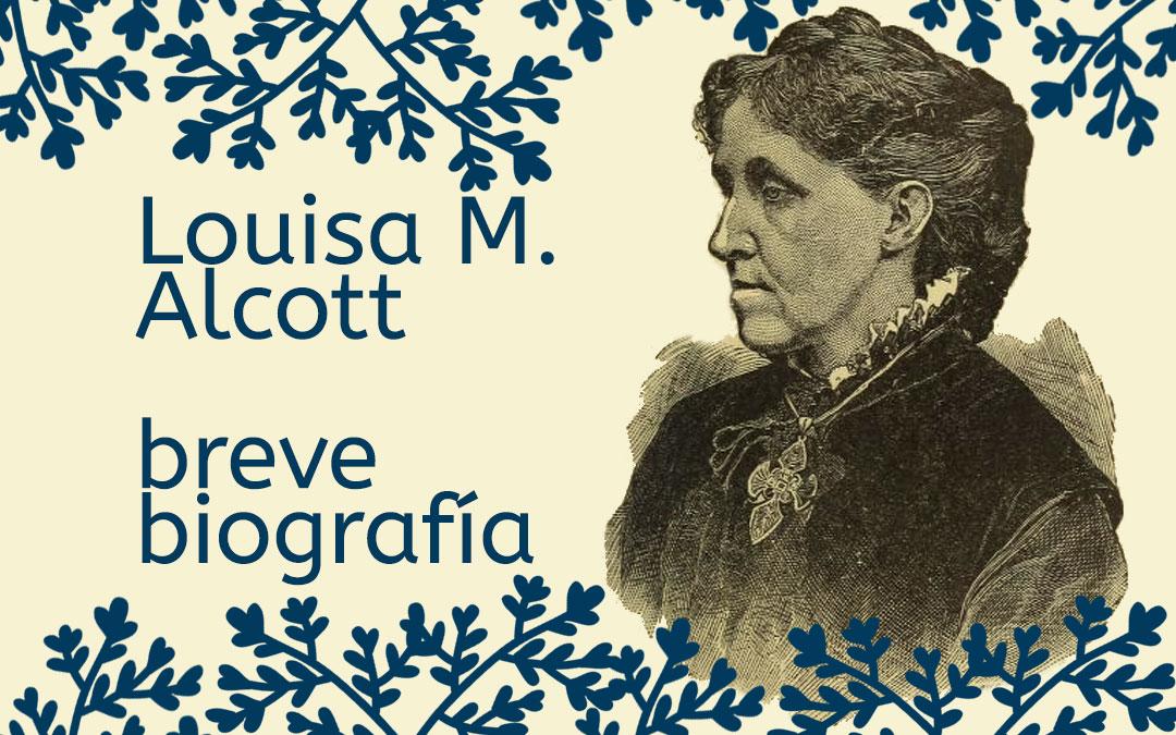 Louisa M. Alcott – Breve biografía